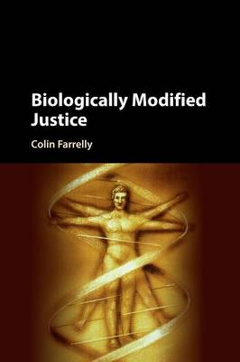 Biologically Modified Justice