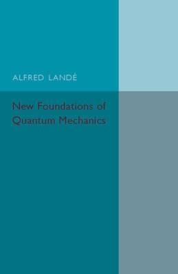 New Foundations of Quantum Mechanics