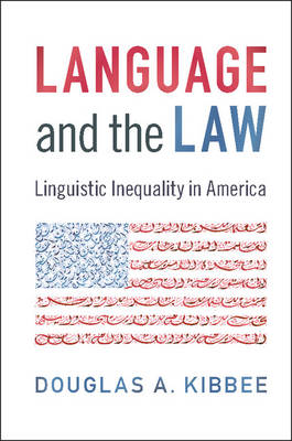 Language and the Law: Linguistic Inequality in America
