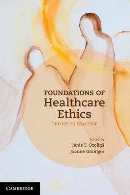 Foundations of Healthcare Ethics