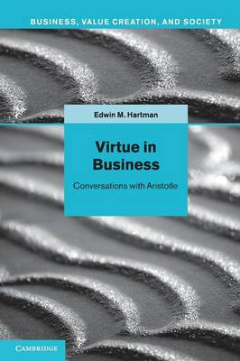 Virtue in Business: Conversations with Aristotle