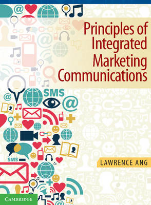 Principles of Integrated Marketing Communications: A Focus on New Technologies and Advanced Theories
