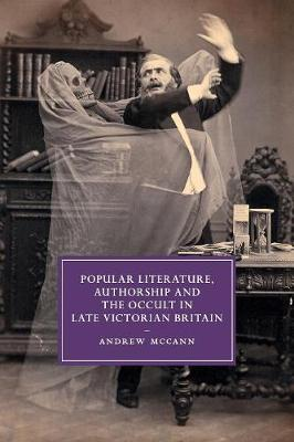 Popular Literature, Authorship and the Occult in Late Victorian Britain