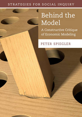 Behind the Model: A Constructive Critique of Economic Modeling