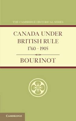 Canada under British Rule 1760-1905