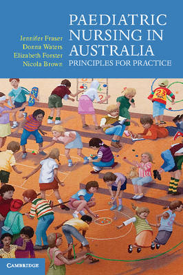 Paediatric Nursing in Australia: Principles for Practice