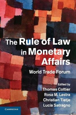 The Rule of Law in Monetary Affairs: World Trade Forum