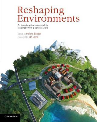 Reshaping Environments: An Interdisciplinary Approach to Sustainability in a Complex World