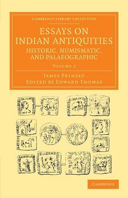 Essays on Indian Antiquities, Historic, Numismatic, and Palaeographic