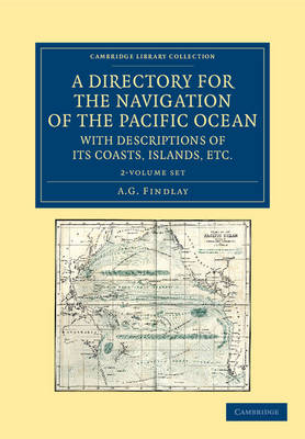 A Directory for the Navigation of the Pacific Ocean, with Descriptions of its Coasts, Islands, etc. 2 Volume Set