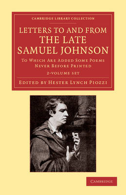 Letters to and from the Late Samuel Johnson, LL.D. 2 Volume Set