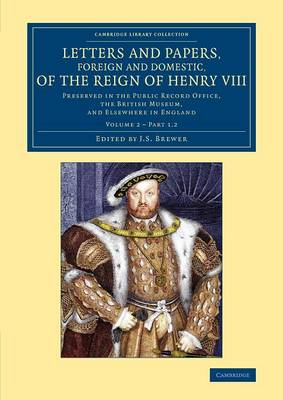 Letters and Papers, Foreign and Domestic, of the Reign of Henry VIII: Volume 2, Part 1.2