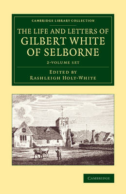 The Life and Letters of Gilbert White of Selborne 2 Volume Set