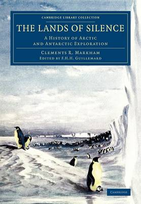 The Lands of Silence: A History of Arctic and Antarctic Exploration