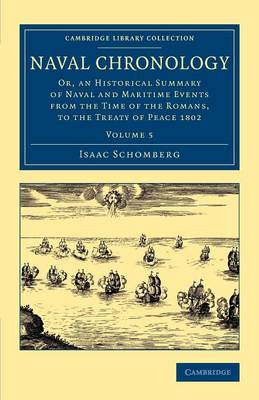 Naval Chronology: Or, an Historical Summary of Naval and Maritime Events from the Time of the Romans, to the Treaty of Peace 1802