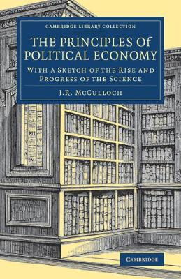 The Principles of Political Economy: With a Sketch of the Rise and Progress of the Science