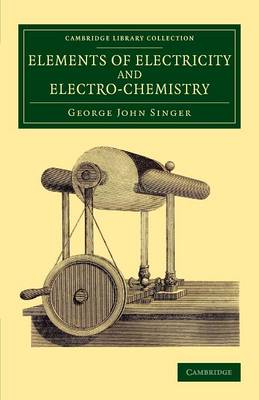 Elements of Electricity and Electro-Chemistry