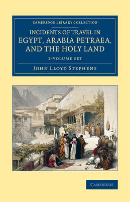 Incidents of Travel in Egypt, Arabia Petraea, and the Holy Land 2 Volume Set