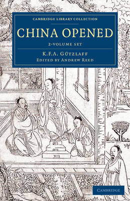 China Opened 2 Volume Set: Or, a Display of the Topography, History, Customs, Manners, Arts, Manufactures, Commerce etc. of the Chinese Empire