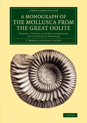 A Monograph of the Mollusca from the Great Oolite: Chiefly from Minchinhampton and the Coast of Yorkshire