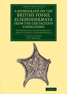 A Monograph on the British Fossil Echinodermata from the Cretaceous Formations: The Asteroidea and Ophiuroidea
