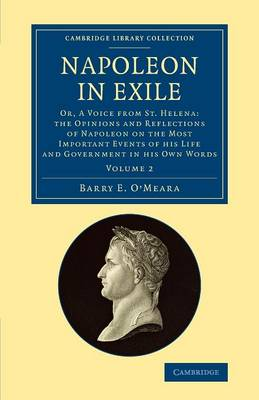 Napoleon in Exile: Or, A Voice from St. Helena: The Opinions and Reflections of Napoleon on the Most Important Events of his Life v2