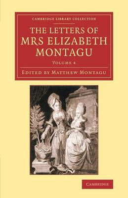 The Letters of Mrs Elizabeth Montagu: With Some of the Letters of her Correspondents