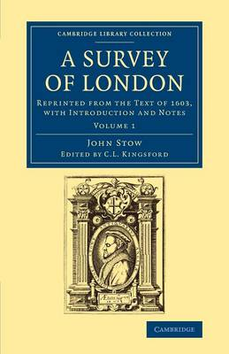 A Survey of London: Reprinted from the Text of 1603, with Introduction and Notes