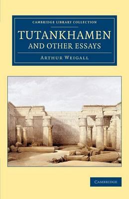 Tutankhamen and Other Essays