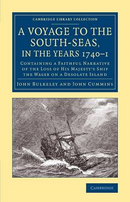 A Voyage to the South-Seas, in the Years 1740-1: Containing a Faithful Narrative of the Loss of His Majesty's Ship the Wager on a Desolate Island