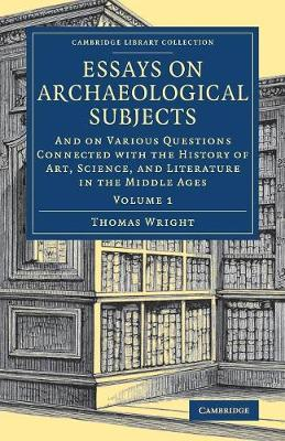 Essays on Archaeologicl Subjects v1