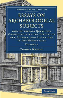 Essays on Archaeologicl Subjects v2