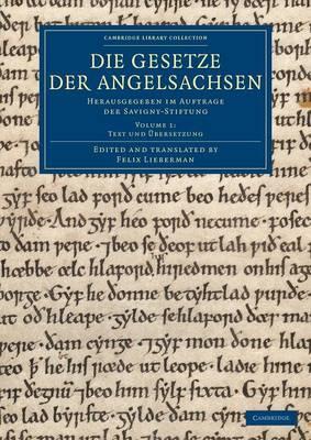Die Gesetze der Angelsachsen: Herausgegeben im Auftrage der Savigny-Stiftung