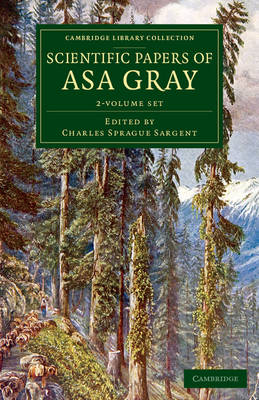 Scientific Papers of Asa Gray 2 Volume Set