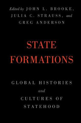 State Formations: Global Histories and Cultures of Statehood