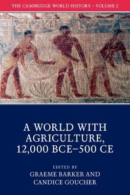 The Cambridge World History: Volume 2, A World with Agriculture, 12,000 BCE-500 CE