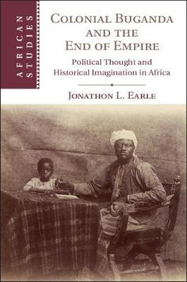 Colonial Buganda and the End of Empire