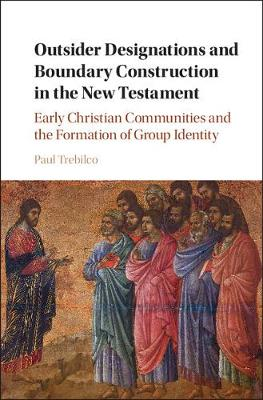 Outsider Designations and Boundary Construction in the New Testament: Early Christian Communities and the Formation of Group Identity