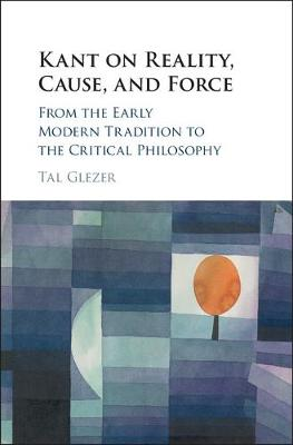 Kant on Reality, Cause, and Force