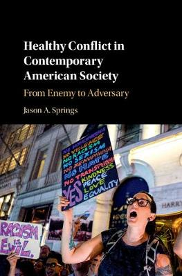 Healthy Conflict in Contemporary American Society: From Enemy to Adversary