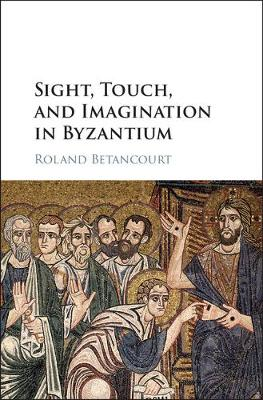 Sight Touch Imagination Byzantium