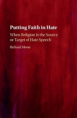 Putting Faith in Hate: When Religion Is the Source or Target of Hate Speech