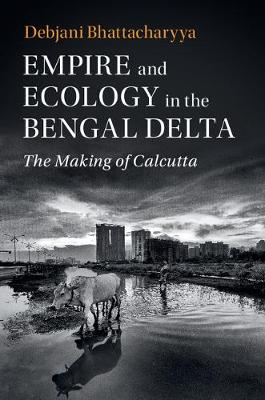 Empire and Ecology in Bengal Delta