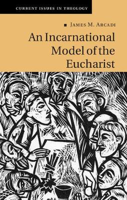 An Incarnational Model of the Eucharist