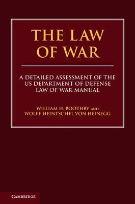 The Law of War: A Detailed Assessment of the US Department of Defense Law of War Manual