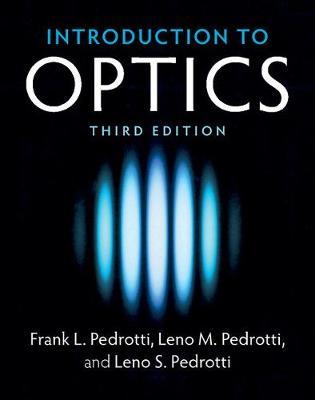 Introduction to Optics 3Ed