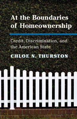 At the Boundaries of Homeownership: Credit, Discrimination, and the American State