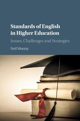Standards of English in Higher Education: Issues, Challenges and Strategies