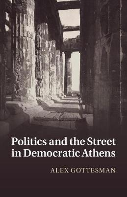 Politics and the Street in Democratic Athens