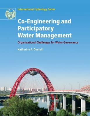 Co-Engineering and Participatory Water Management: Organisational Challenges for Water Governance